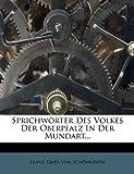 Sprichwörter Des Volkes Der Oberpfalz in Der Mundart.. -
