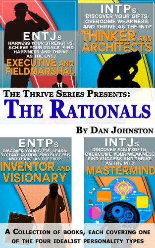 The Rationals: Learn To Thrive As, And With, The INTJ, ENTJ, INTP and ENTP Myers Briggs Personality Types (Unlock Your True Potential, Discover Your Myers ... and Relationships) (English Edition)