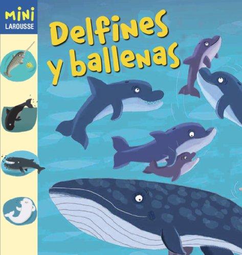Delfines y ballenas (Larousse - Infantil / Juvenil - Castellano - A Pa