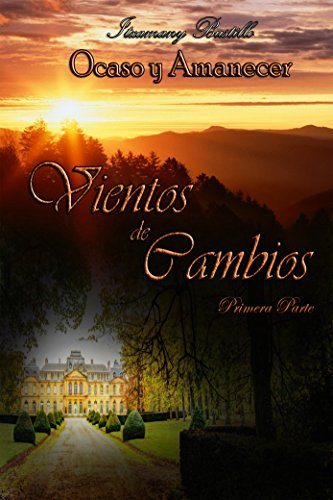 Vientos de Cambios (parte 1) (Ocaso y Amanecer (versión contemporánea)) (Spanish Edition)