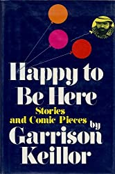 Happy to Be Here by Garrison Keillor (1982-02-01)
