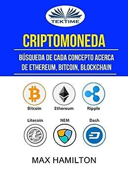 Descargar gratis Criptomoneda: Búsqueda De Cada Concepto Acerca De Ethereum, Bitcoin, Blockchain Epub