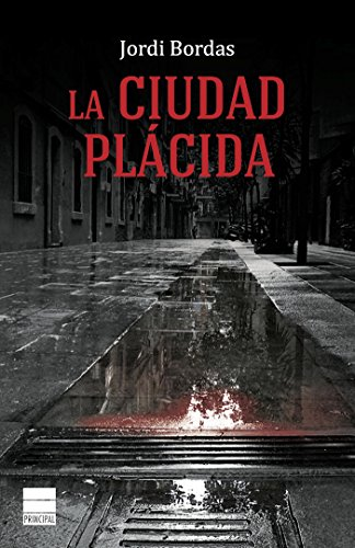La ciudad plácida (Principal de los Libros) por Jordi Bordas