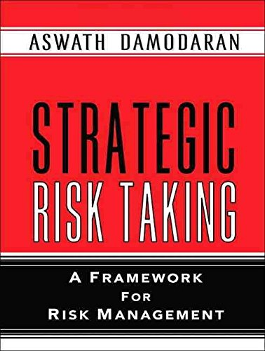 [(Strategic Risk Taking : A Framework for Risk Management)] [By (author) Aswath Damodaran] published on (December, 2009)