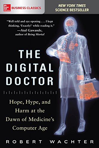 The Digital Doctor: Hope, Hype, and Harm at the Dawn of Medicine's Computer Age (English Edition)
