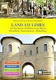 Land am Limes: Auf den Spuren der Römer in der region Hesselberg-Gunzenhausen-Weißenburg (Reihe Fränkische Geschichte) - Johann Schrenk