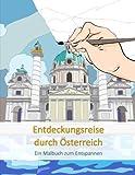 Entdeckungsreise durch Österreich: Ein Malbuch zum Entspannen