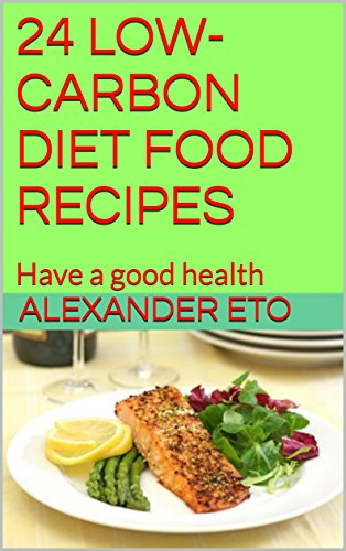 24-low-carbon-diet-food-recipes-have-a-good-health-00-book-1-english-edition