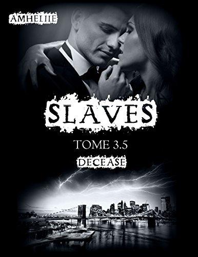 En ligne téléchargement Slaves, Tome 3,5 : Decease pdf