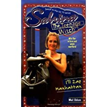 I'll Zap Manhattan (Sabrina, the Teenage Witch) by Mel Odom (1999-06-07)