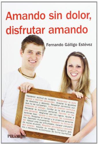 Descargar Libro Amando Sin Dolor, Disfrutar Amando (Manuales Prácticos) de Fernando Gálligo Estévez