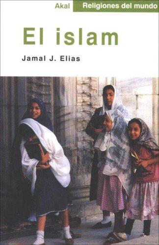 El islam (Religiones del mundo) por Jamal J. Elias
