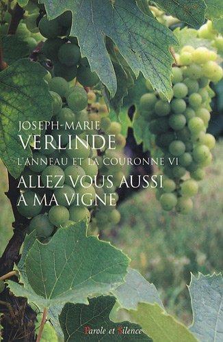 L'Anneau et la Couronne, Tome 6 : Allez vous aussi a ma vigne : Homélies pour chaque jour du Temps Ordinaire (semaines 23 à 34)