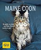 Maine Coon: So geht es den sanften Riesen rundum gut (GU Tierratgeber) - Birgit Kieffer