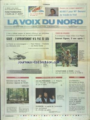 VOIX DU NORD (LA) [No 13388] du 23/07/1987 - GOLFE - L'AFFRONTEMENT N'A PAS EU LIEU - L'INSOLUBLE CA WAHID GORDJI - LES SPORTS - TOUR DE FRANCE - ATHLETISME - ENTRETIEN AVEC HOYAU DIRECTEUR REGIONAL DE L'ONF - AIX-EN-PROVENCE - MALGOIRE AVEC SPYCHE A FAIT TREPIGNER DE JOUE LE PUBLIC - LA REDOUTE - DE NOUVEAU EN FORME - URBA 2000 FAIT ETNRER LE SATELLITE DANS LES CABINES DE CAMION par Collectif