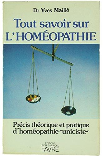 Tout savoir sur l'homéopathie par Yves Maillé
