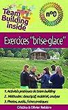 """Team Building inside n°0: exercices """"brise-glace"""": Créez et vivez l'esprit d'équipe!..."""
