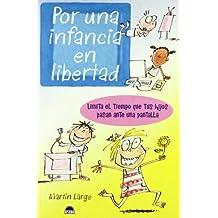 Por una infancia en libertad/ For a Free Childhood (El Niño Y Su Mundo)
