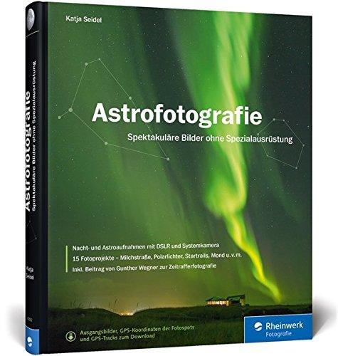 Astrofotografie: Spektakuläre Bilder ohne Spezialausrüstung – Buch-Cover