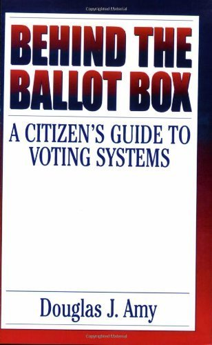 Voting-box (Behind the Ballot Box: A Citizen's Guide to Voting Systems by Douglas J. Amy (2000-09-30))