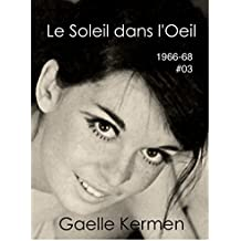 #03 Le Soleil dans l'Oeil (50 ans d'écriture en cahier 1960-2010 t. 3)