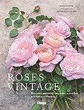 Roses vintage - Des roses anciennes aux roses nouvelles : une histoire illustrée