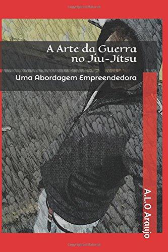 A Arte da Guerra no Jiu-Jítsu: Uma Abordagem Empreendedora