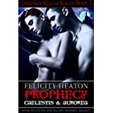 Prophecy: Caelestis & Aurorea (Vampires Realm Romance Series Book 2) (English Edition)