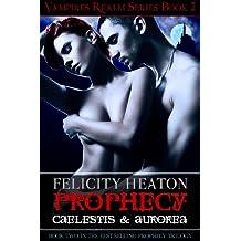 Prophecy: Caelestis & Aurorea (Vampires Realm Romance Series Book 2) (English Edition)