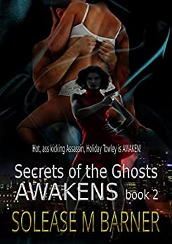 Secrets of the Ghosts: Awakens by [Barner, Solease. M]