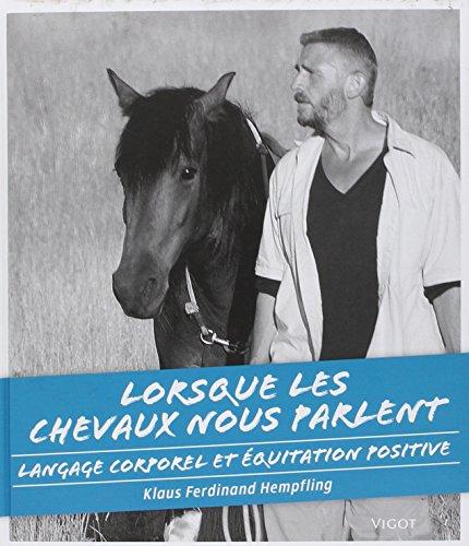 Lorsque les chevaux nous parlent : Langage corporel et équitation positive par Klaus-Ferdinand Hempfling