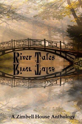 river-tales-a-zimbell-house-anthology