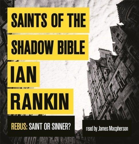 Saints of the Shadow Bible (Inspector Rebus 19) by Rankin, Ian (2013) Audio CD