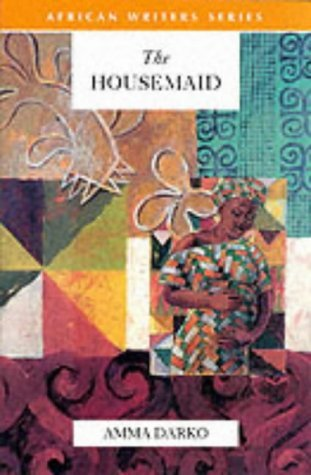 The Housemaid (African Writers) by Amma Darko (1999-01-13)