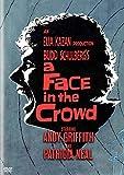 A FACE IN THE CROWD (UN HOMME DANS LA FOULE)