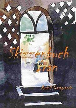 Skizzenbuch Iran: Zeichnungen und Aquarell aus Teheran, Isfahan und Shiraz von [Casagrande, Rudolf]