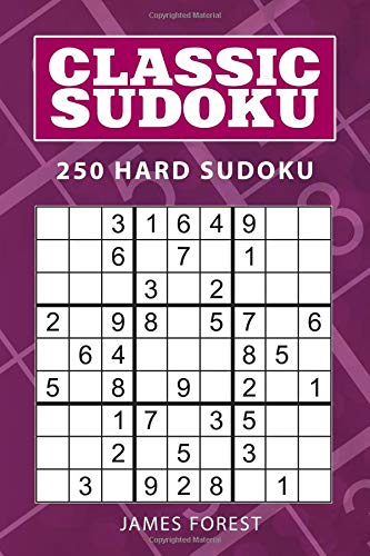 Classic Sudoku: 250 Hard Sudoku por James Forest
