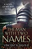 The Man With Two Names (The Sertorius Scrolls Book 1) by Vincent B. Davis II