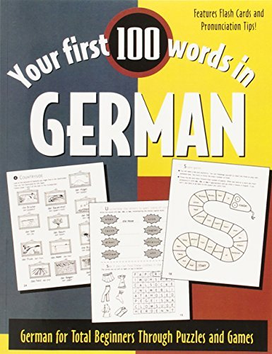 Your First 100 Words in German : German for Total Beginners Through Puzzles and Games by Jane Wightwick (2002-07-15)