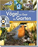 Vögel zu Gast im Garten: Beobachten, bestimmen, schützen (inkl. CD) - Axel Gutjahr
