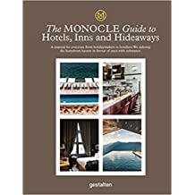 The Monocle Guide to Hotels, Inns and Hideaways: A manual for everyone from holidaymakers to hoteliers. We sidestep the humdrum haunts in favour of stays with substance. (Monocle Travel Guide)