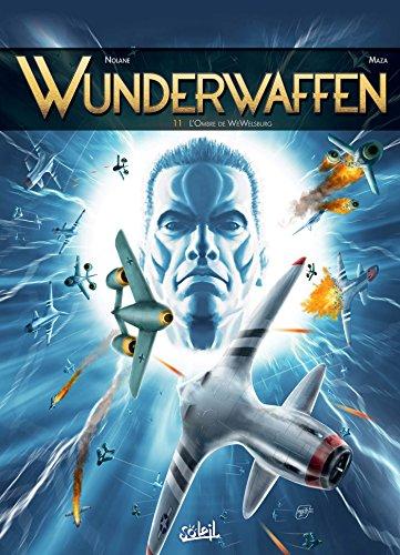 Wunderwaffen 11 - L'Ombre de WeWelsburg par Richard D. Nolane