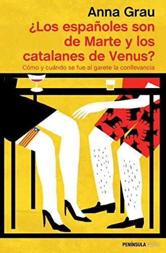 ¿Los españoles son de Marte y los catalanes de Venus?: Cómo y cuándo se fue al garete la conllevancia (ATALAYA)