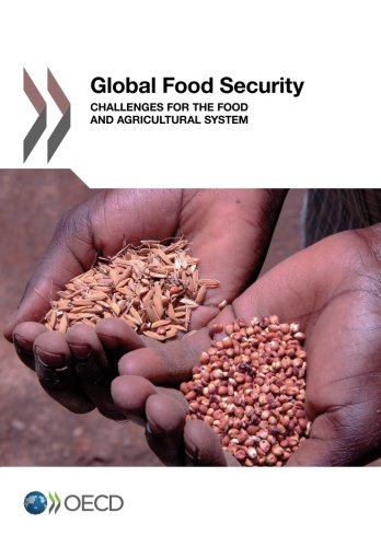 Global Food Security: Challenges for the Food and Agricultural System par Oecd Organisation For Economic Co-Operation And Development