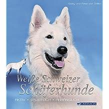 Weiße Schweizer Schäferhunde: Aktiv, sportlich, anhänglich (Cadmos Großformat)