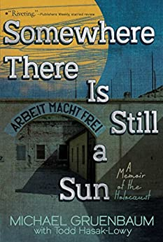 Somewhere There Is Still a Sun: A Memoir of the Holocaust Descargar ebooks Epub