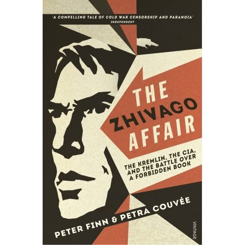 The Zhivago Affair: The Kremlin, the CIA, and the Battle over a Forbidden Book by Peter Finn (2015-07-02)
