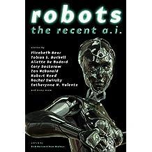 Robots: The Recent A.I. (English Edition)