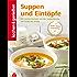 K&G - Suppen und Eintöpfe: Die besten Rezepte aus der Suppenküche - von leicht bis deftig (kochen & genießen)