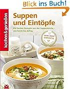 K&G - Suppen und Eintöpfe: Die besten Rezepte aus der Suppenküche - von leicht bis deftig (kochen & genießen 1)